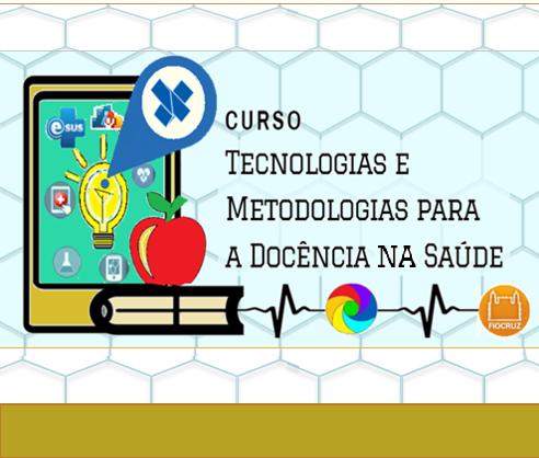 TMDS - Tecnologias e Metodologias para a Docência na Saúde