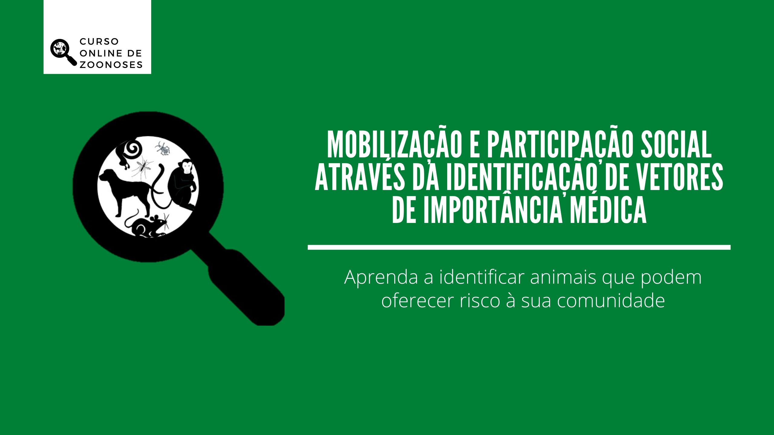 Mobilização e Participação Social Através da Identificação de Vetores de Importância Médica