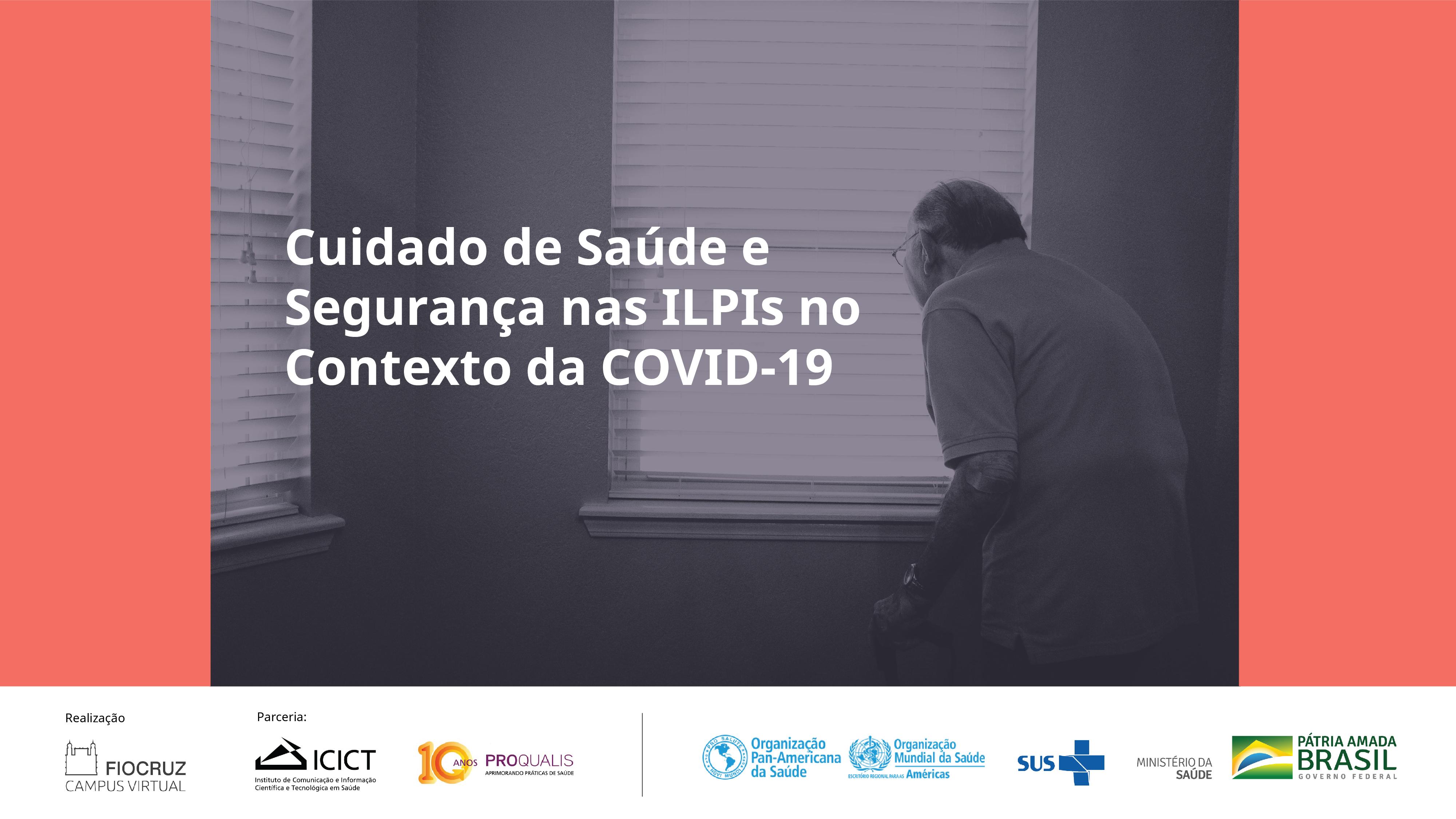 Cuidado de Saúde e Segurança nas ILPIs no Contexto da COVID-19